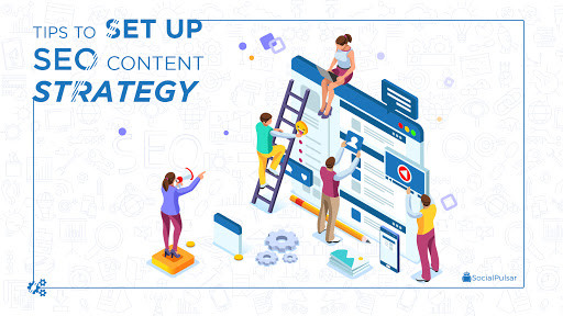 Tips To Set Up SEO Content Strategy