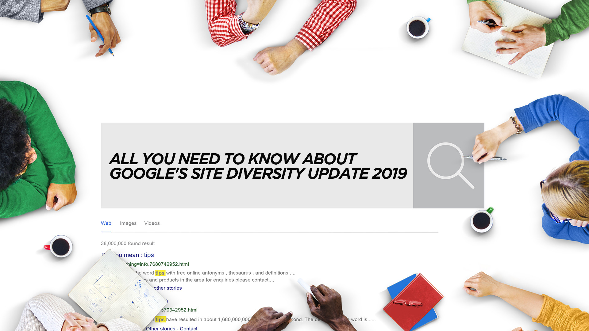 All You Need To Know About Google's Site Diversity Update 2019