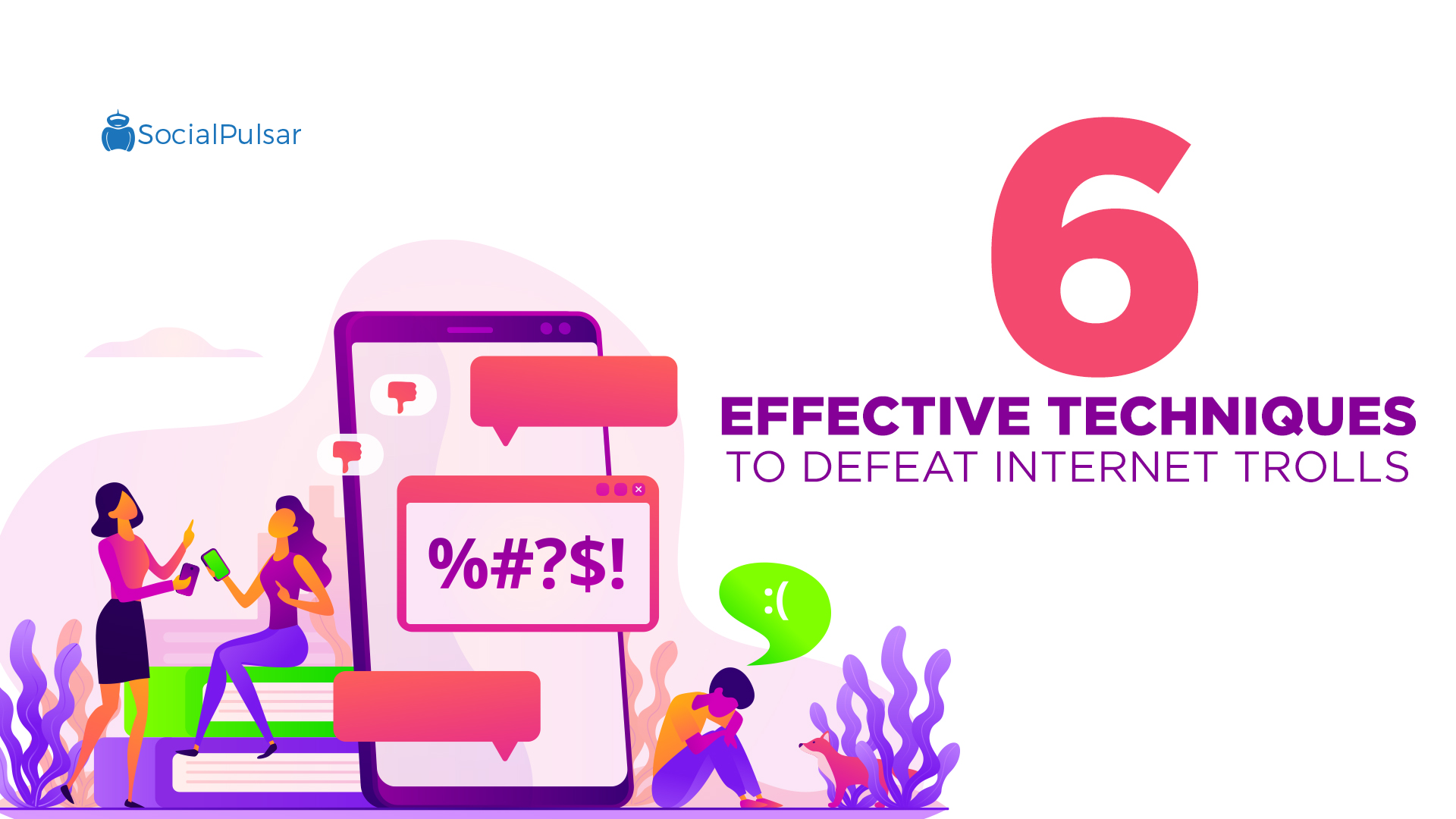 6 Effective Techniques to Defeat Internet Trolls