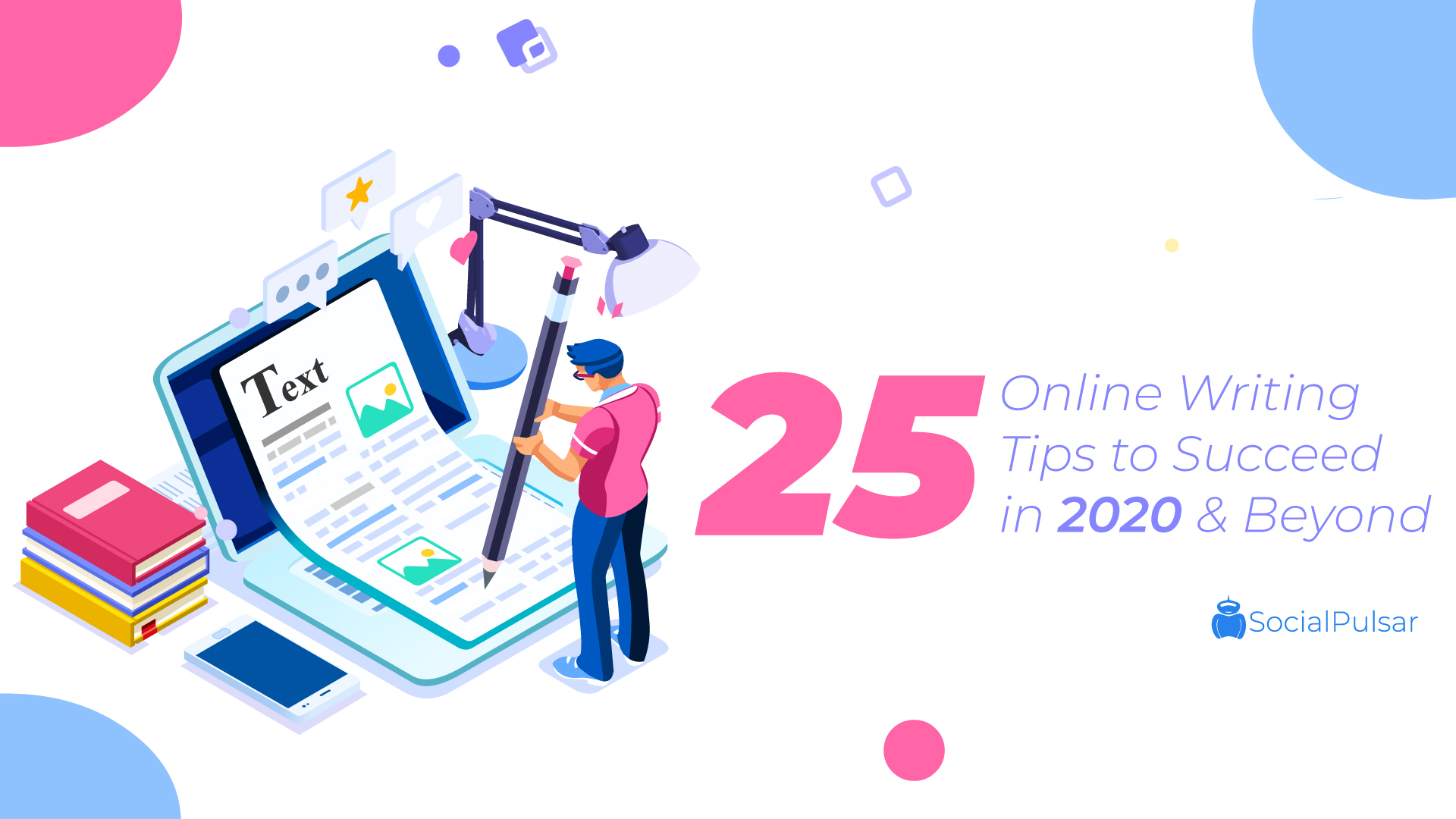 25 Online Writing Tips To Succeed in 2020 And Beyond