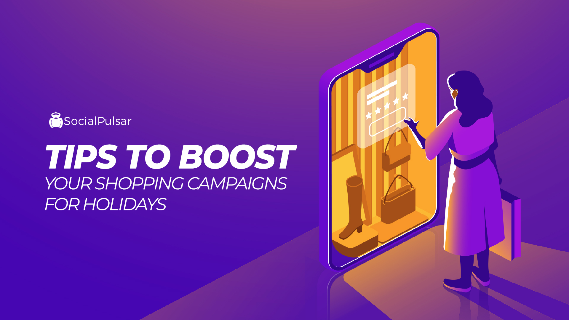 Tips to Boost Your Shopping Campaigns for Holidays