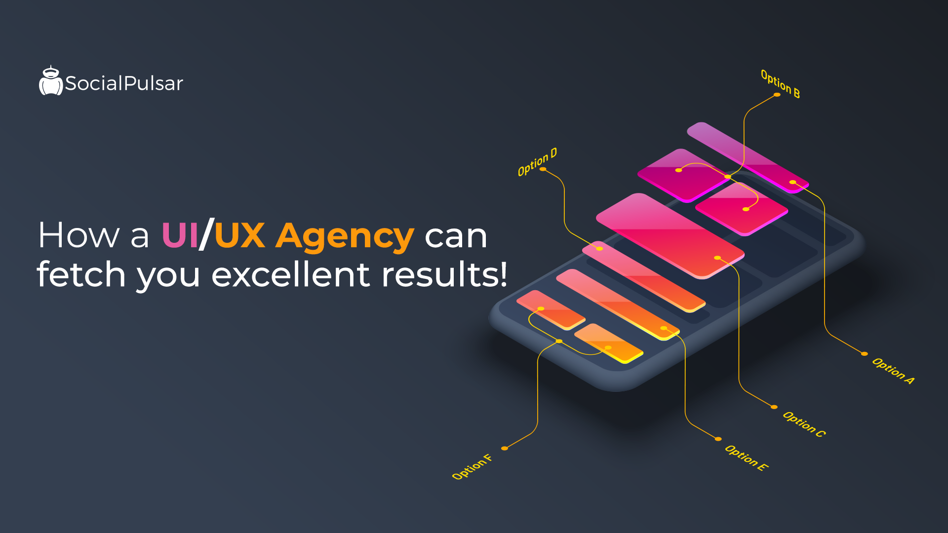 How A UI/UX Agency Can Fetch You Excellent Results!