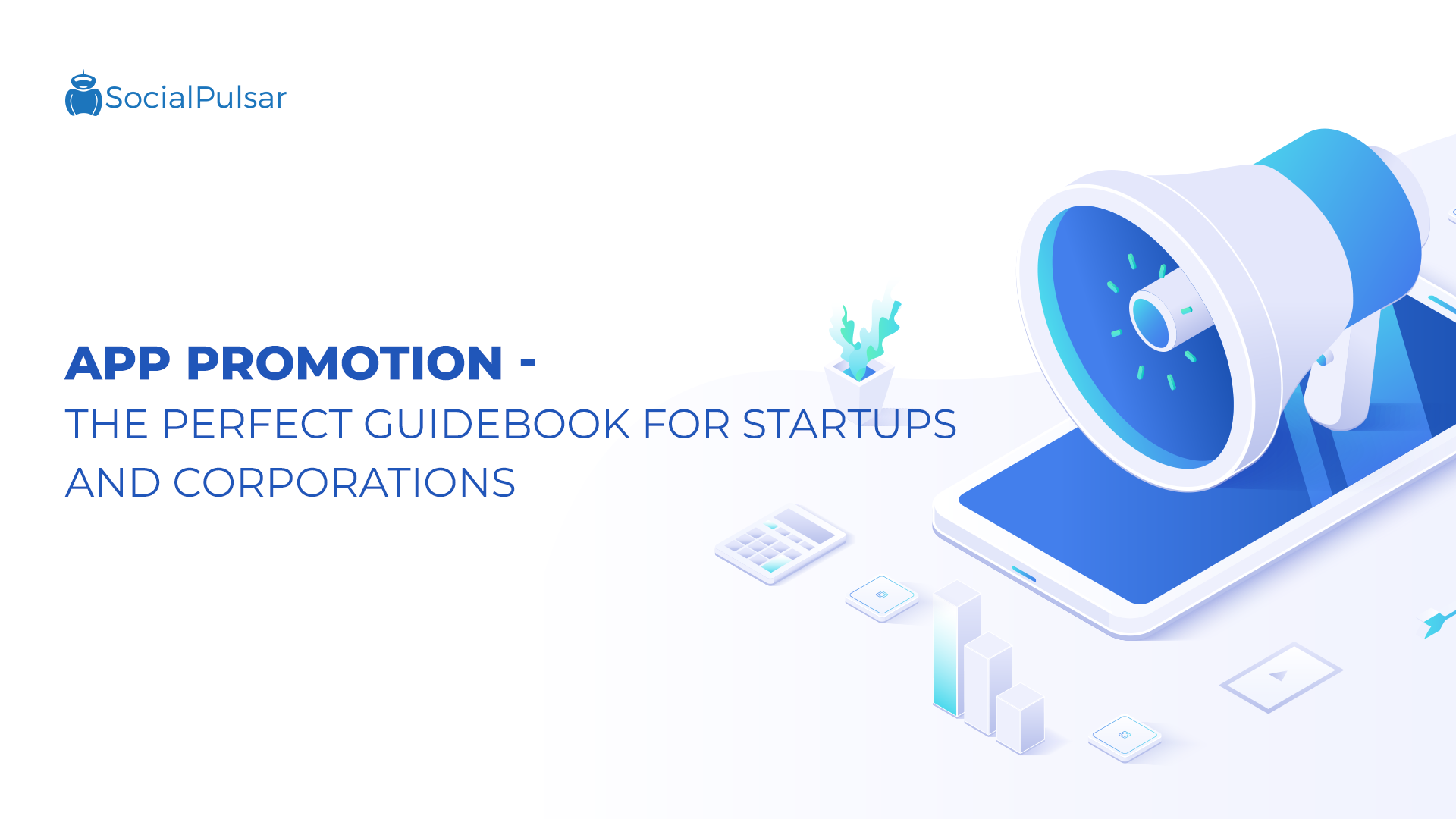 App Promotion – The perfect guidebook for startups and corporations