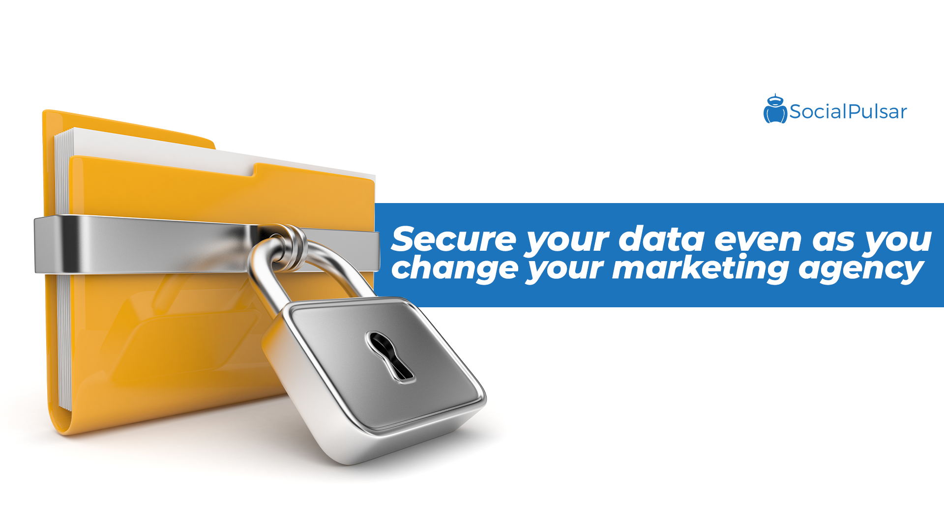 Secure Your Data Even As You Change Your Marketing Agency