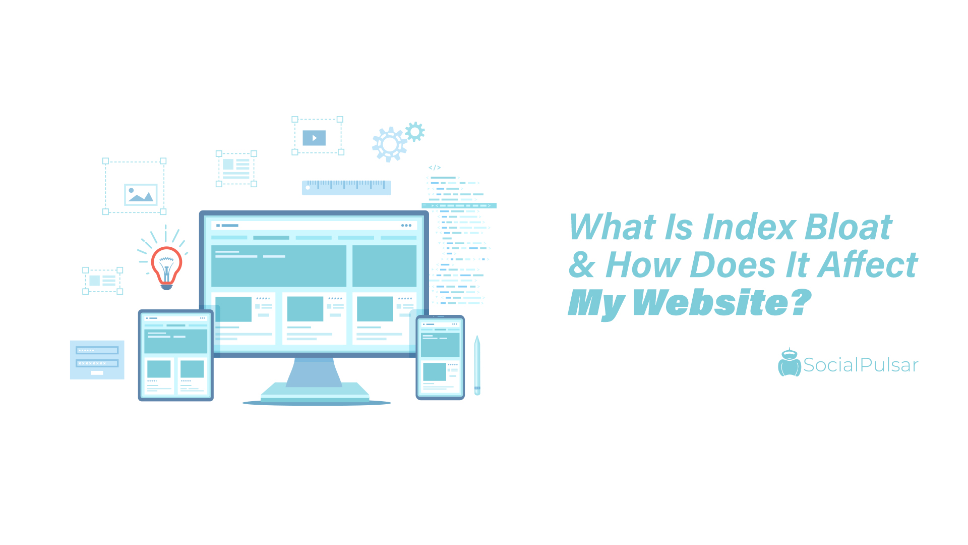 What Is Index Bloat & How Does It Affect My Website