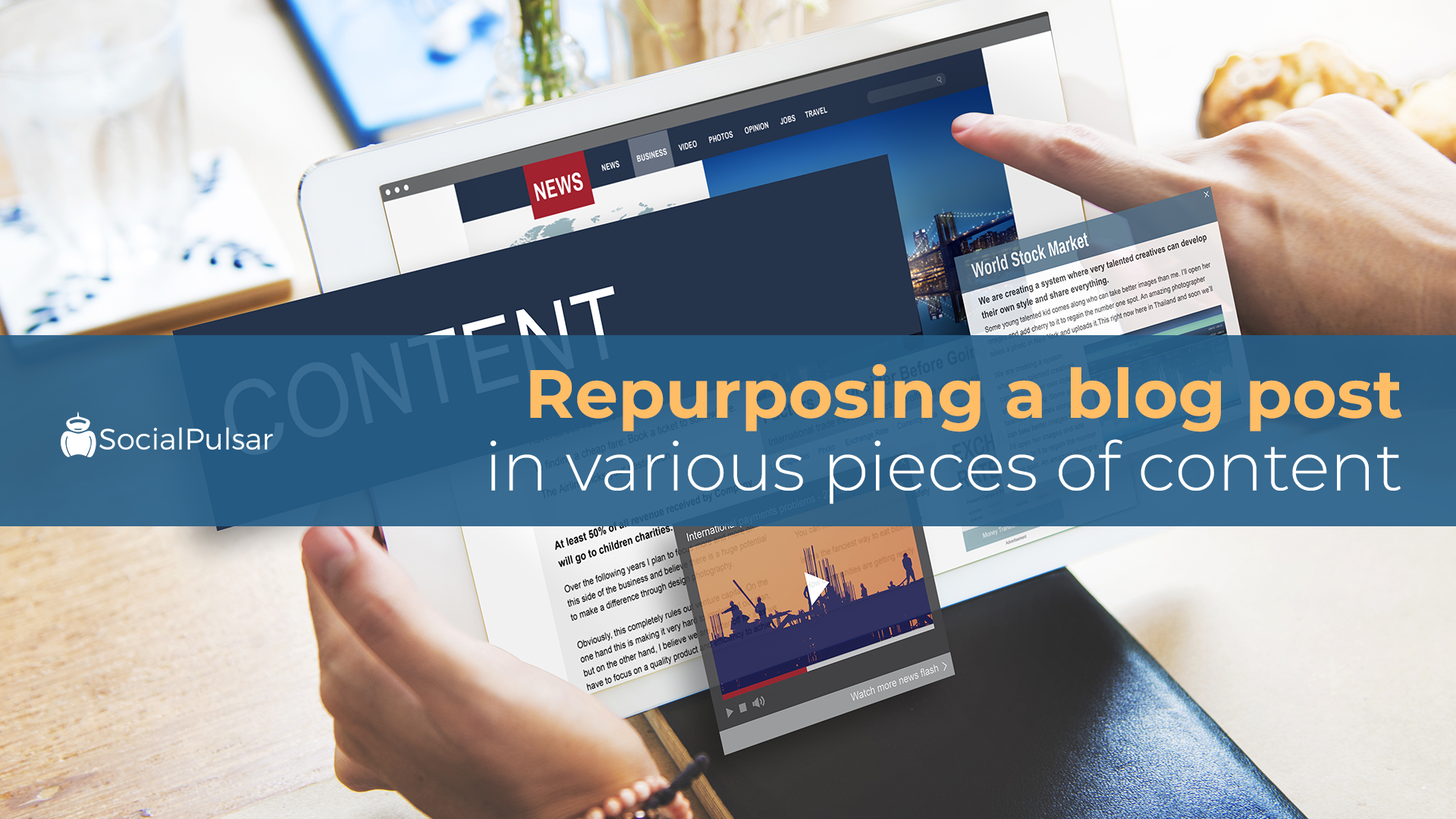 Repurposing A Blog Post In Various Pieces Of Content