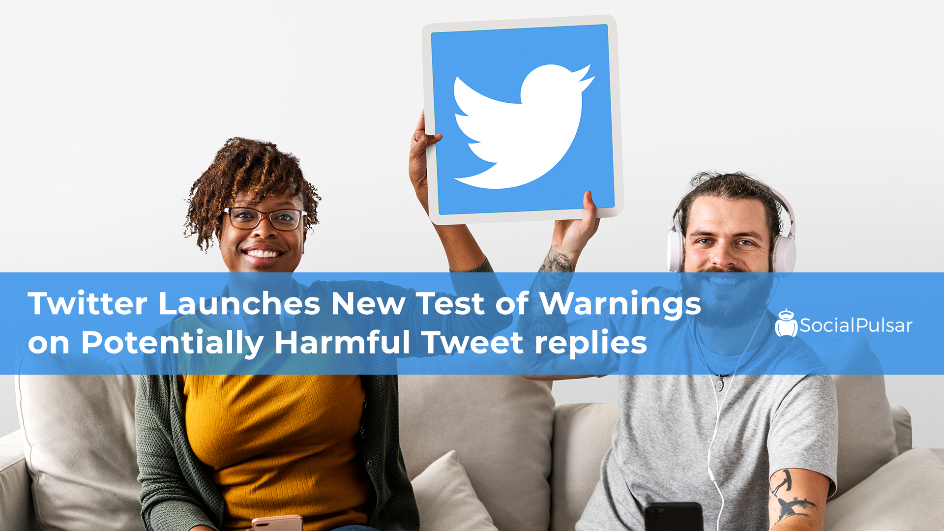 Twitter Launches New Test of Warnings on Potentially Harmful Tweet Replies