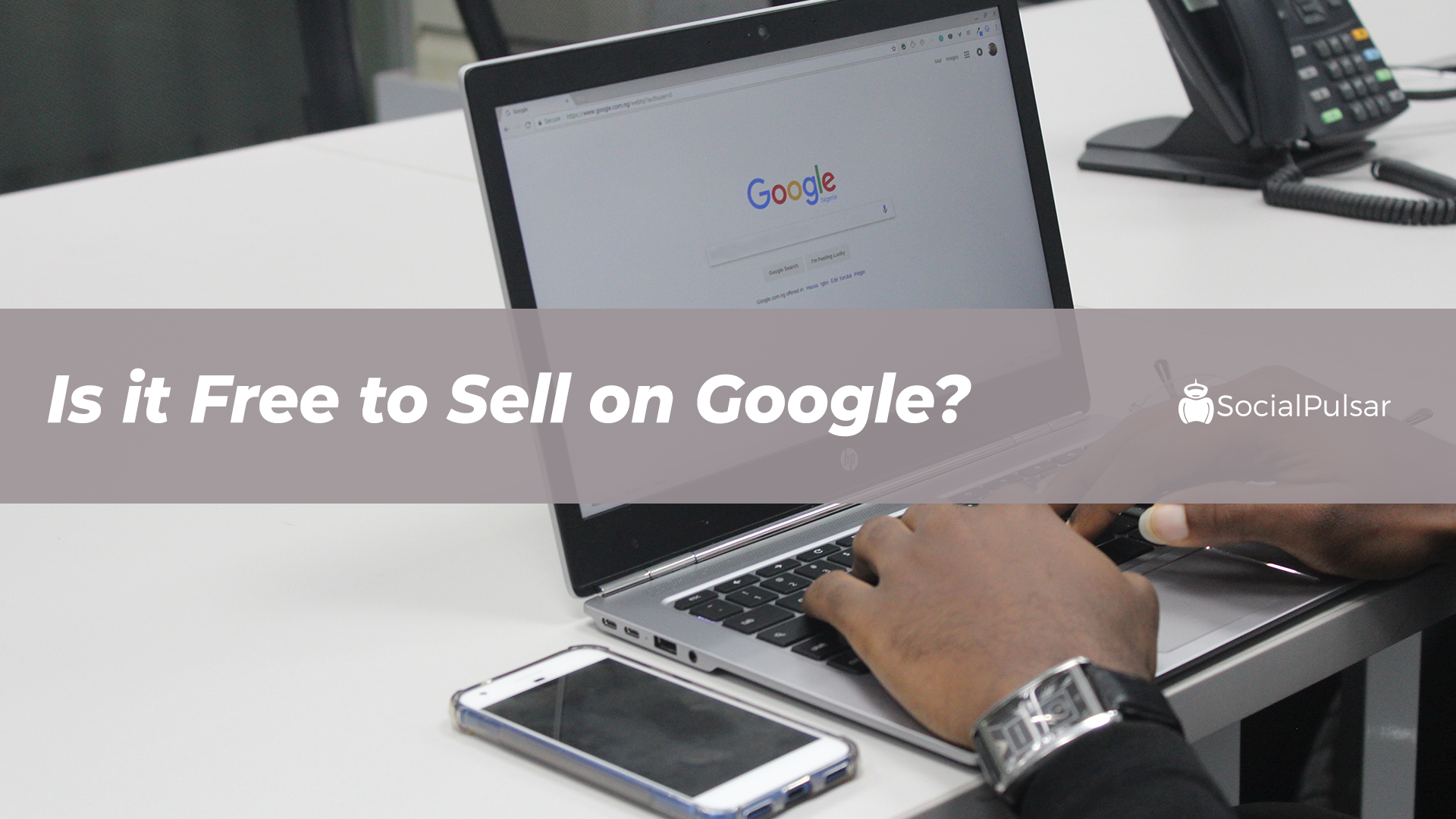 Is it Free to Sell on Google?