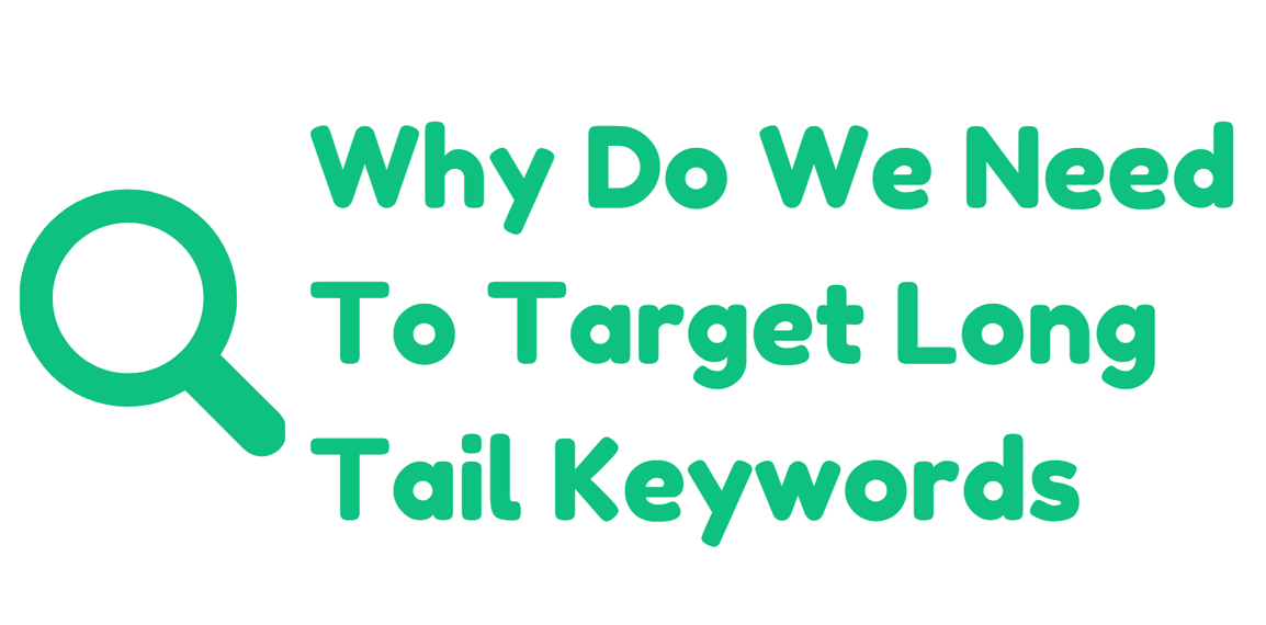 Why Do We Need To Target Long Tail Keywords