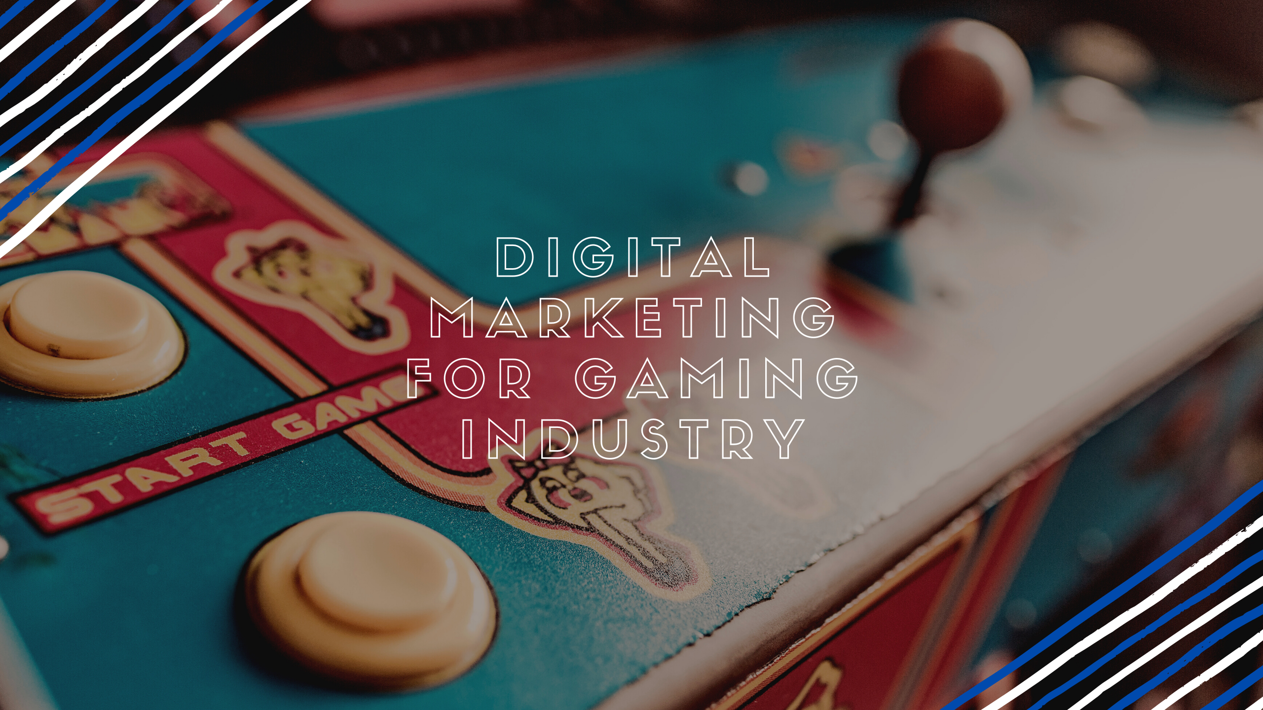 Digital Marketing for Gaming Industry