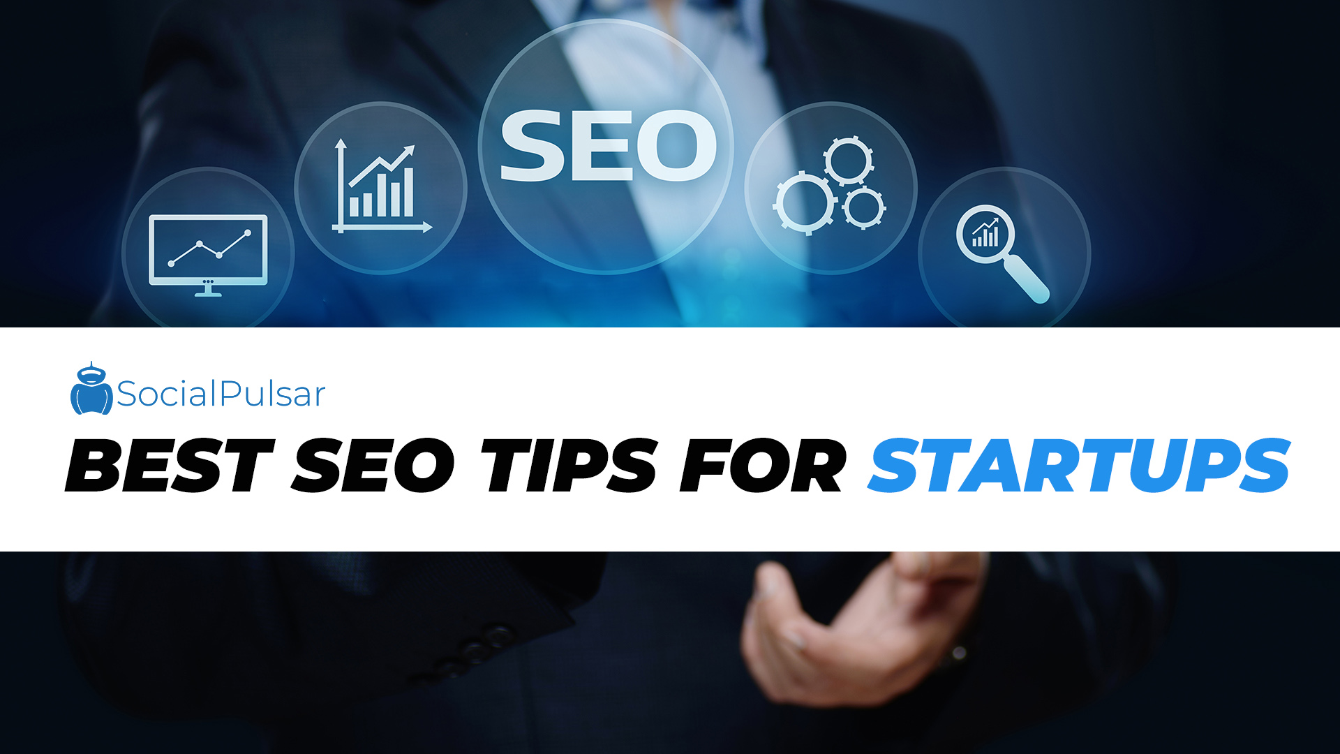 7 Best SEO Tips for Startups and Small Business